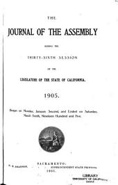 The Journal of the Assembly, During the ... Session of the Legislature of the State of California