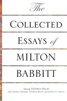 The Collected Essays of Milton Babbitt PDF