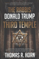 The Rabbis, Donald Trump, and the Top-Secret Plan to Build the Third Temple