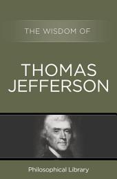 The Wisdom of Thomas Jefferson
