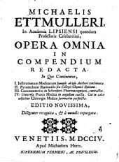Michaelis Ettmulleri Opera omnia in compendium redacta
