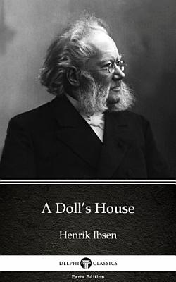 A Doll   s House by Henrik Ibsen   Delphi Classics  Illustrated