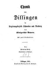 Chronik von Dillingen im Regierungsbezirke Schwaben und Neuburg des Königreichs Bayern: Band 1