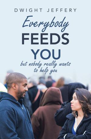Everybody Feeds You