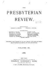 The Presbyterian Review: Volume 9
