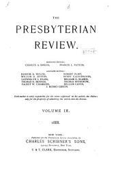 The Presbyterian Review: Volume 9