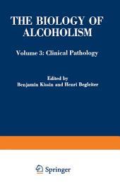 The Biology of Alcoholism: Volume 3: Clinical Pathology