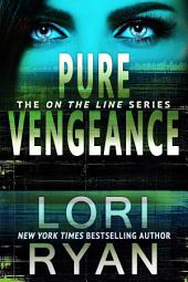 Pure Vengeance: On the Line Romantic Thriller Series Book 1