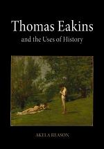 Thomas Eakins and the Uses of History