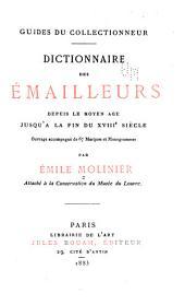 Dictionnaire des émailleurs: depuis le moyen age jusqu'a la fin du XVIII siècle : ouvrage accompagné de 67 marques et monogrammes