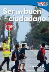 Ser un buen ciudadano (Being a Good Citizen) (Spanish Version)