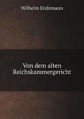 Von dem alten Reichskammergericht