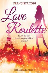 Love Roulette: Seri Mafia Espresso buku 2
