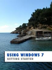 Using Windows 7: Getting Started