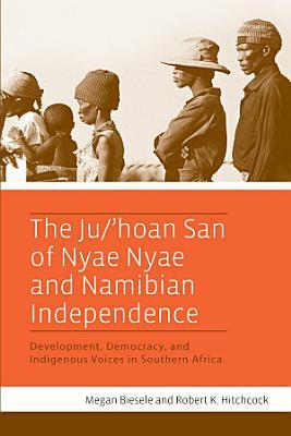 The Ju    hoan San of Nyae Nyae and Namibian Independence PDF