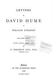 Letters of David Hume to William Strahan, Now First Edited with Notes, Index, Etc: By G. Birkbeck Hill