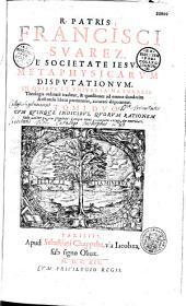 Metaphysicarum disputationum in quibus et universa naturalis theologia ordinate traditur...
