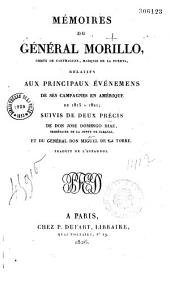 Mémoires du général Morillo,... relatifs aux principaux événements de ses campagnes en Amérique de 1815 à 1821
