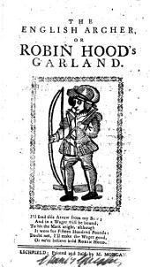 The English archer, or, Robin Hood's garland