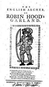 The English archer, or, Robin Hood's garland