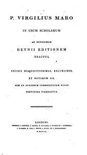 P. Virgilius Maro in usum scholarum ad novissimam Heynii ed. exactus