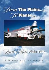 From The Plains...To Planes...And Other Plain Talk