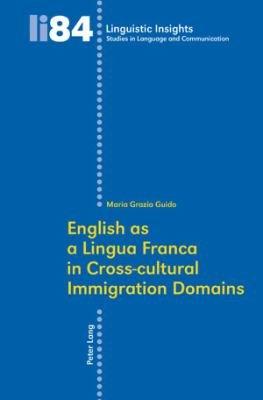 English as a Lingua Franca in Cross cultural Immigration Domains
