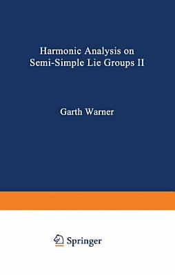 Harmonic Analysis on Semi Simple Lie Groups II PDF