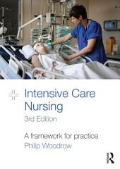 Intensive Care Nursing: A Framework for Practice, Edition 3