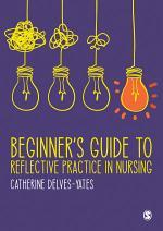 Beginner′s Guide to Reflective Practice in Nursing