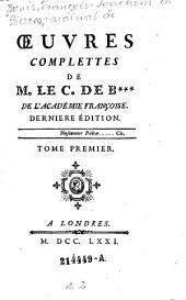 Oeuvres complettes de M. le C. de B ... Derniere ed: Volume1