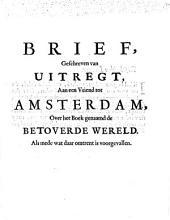 Brief, geschreven van Uitregt, aan een vriend tot Amsterdam, over het boek genaamd de Betoverde wereld. Als mede wat daar omtrent is voorgevallen: Volume 1