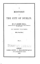 A history of the city of Dublin: Volume 1