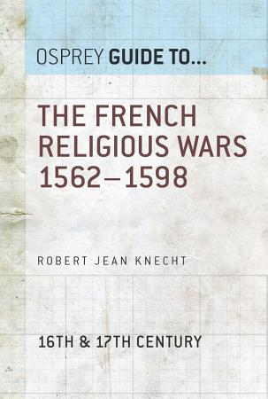 The French Religious Wars 1562   1598 PDF