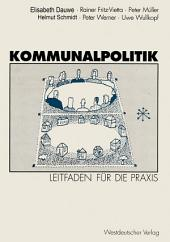 Kommunalpolitik: Leitfaden für die Praxis Mit Illustrationen von Godehard Bettels