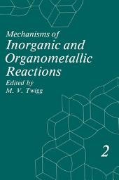 Mechanisms of Inorganic and Organometallic Reactions: Volume 2