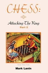 Chess: Attacking the King, Part 2