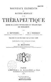 Nouveaux éléments de matière médicale et de thérapeutique: exposé de l'action physiologique et thérapeutique des médicaments