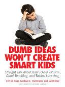 Dumb Ideas Won't Create Smart Kids