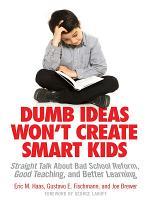 Dumb Ideas Won t Create Smart Kids PDF