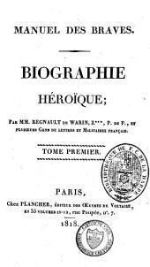 Manuel des braves ou victoires des armées françaises en Allemagne, en Espagne, en Russie, en France, en Hollande, en Belgique, en Italie, en Egypte, etc: Volume5