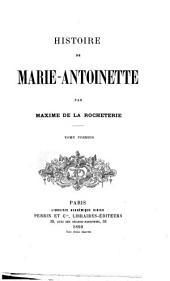 Histoire de Marie-Antoinette: Volume1