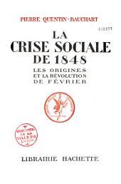 La crise sociale de 1848: les origines et la révolution de février