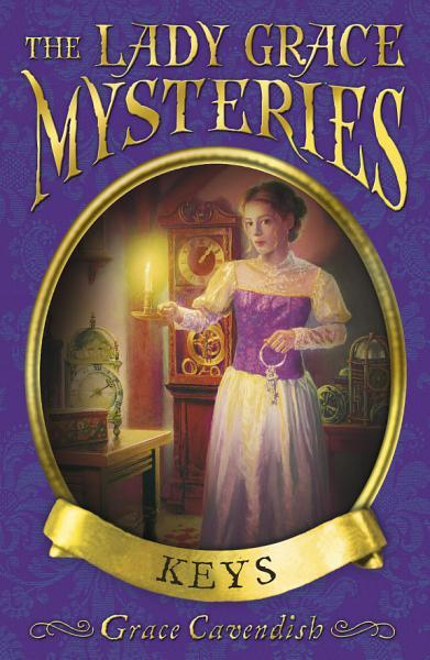 The Lady Grace Mysteries  Keys