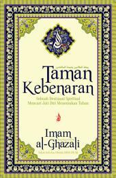 TAMAN KEBENARAN (Raudhatut Thalibin wa 'Umdatus Salikin): Sebuah Destinasi Spiritual mencari jati Diri Menemukan Tuhan