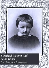Siegfried Wagner und seine Kunst: gesammelte Aufsätze über das dramatische Schaffen Siegfried Wagners vom 'Bärenhäuter' bis zum 'Banadietrich', Band 1