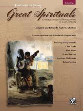 Great Spirituals (Portraits in Song): An Anthology or Program for Solo Voice and Piano for Concert and Worship