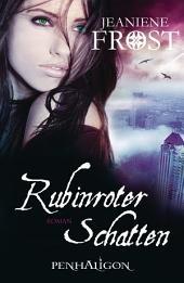 Rubinroter Schatten: Roman