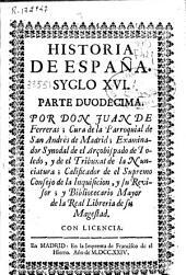 Historia de España: syglo XVI : parte duodecima