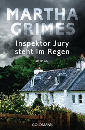 Inspektor Jury steht im Regen: Ein Inspektor-Jury-Roman 8